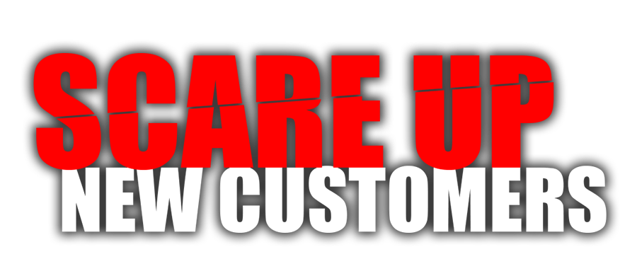 Scare Up New Customers